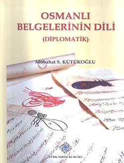 Osmanlı Belgelerinin Dili (Diplomatik), 2018