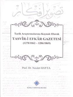 Tarih Araştırmalarına Kaynak Olarak Tasvîr-i Efkâr Gazetesi (1278/1862 - 1286/1869), 2018