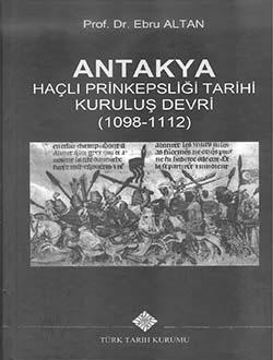 Antakya Haçlı Prinkepsliği Tarihi Kuruluş Devri (1098 - 1112), 2018