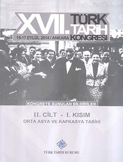 Türk Tarih Kongresi 17/2-1 : Orta Asya ve Kafkasya Tarihi, 2018
