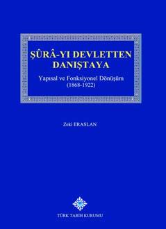 Şûrâ-yı Devletten Danıştaya : Yapısal ve Fonksiyonel Dönüşüm (1868 - 1922), 2018