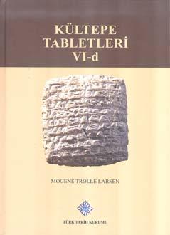 Kültepe Tabletleri VI-d The Archive of the Salim-Assar Family Volume 4: Texts Concerning Non-family Members, 2018