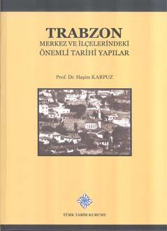 Trabzon Merkez ve İlçelerindeki Önemli Tarihi Yapılar, 2018