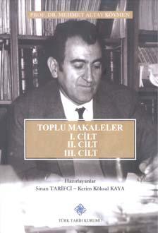 Toplu Makaleler  I: Atatürk, Tarih Metodolojisi, Kaynakları, Biyografiler, II: Selçuklu Devri Türk Tarihi Araştırmaları, III: Memleket Meselelerine Dair Fikirler, Kanaatler ve Tespitler (I, II, III. Cilt Takım), 2018