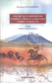 Geç Ortaçağ Dönemi'nde Pamfilya, Pisidya ve Likya'nın Tarihî Coğrafyası, 2018