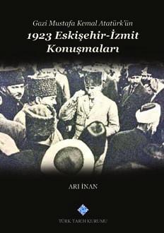 Gazi Mustafa Kemal Atatürk'ün 1923 Eskişehir - İzmit Konuşmaları, 2018
