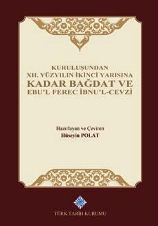 Kuruluşundan XII. Yüzyılın İkinci Yarısına Kadar Bağdat ve Ebu'l Ferec İbnu'l-Cevzi, 2019