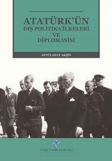 Atatürk'ün Dış Politika İlkeleri ve Diplomasisi, 2019