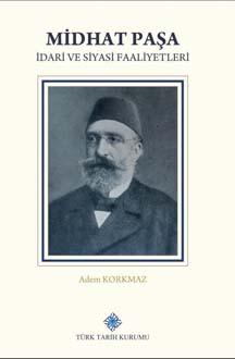 Midhat Paşa İdari ve Siyasi Faaliyetleri, 2019