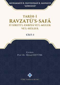 Tarih-i Ravzatü's-Safâ Fî Sireti'l-Enbiyâ Ve'l-Muluk Ve'l Hülefâ Cilt: I, 2019