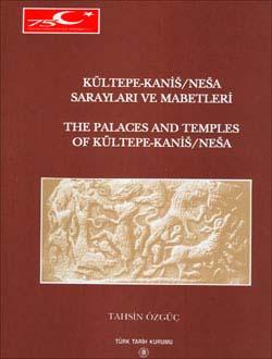 Kültepe-Kaniš/Neša Sarayları ve Mabetleri The Palaces and Temples of Kültepe-Kaniš/Neša, 1999