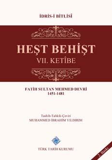 Heşt Behişt VII. Ketîbe, Fatih Sultan Mehmed Devri 1451-1481, İdris-i Bitlisî, 2019