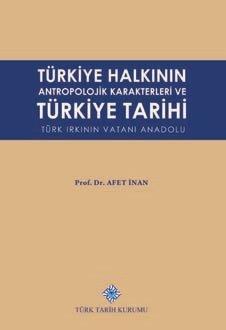 Türkiye Halkının Antropolojik Karakterleri ve Türkiye Tarihi Türk Irkının Vatanı Anadolu, 2019