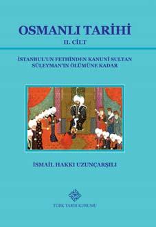 OSMANLI TARİHİ II. Cilt (İstanbul'un Fethinden Kanuni sultan Süleyman'ın Ölümüne Kadar), 2019