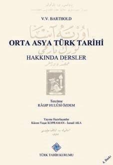 Orta Asya Türk Tarihi Hakkında Dersler (V.V. BARTHOLD), 2019