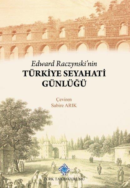 Edward Raczynski'nin Türkiye Seyahati Günlüğü, 2019