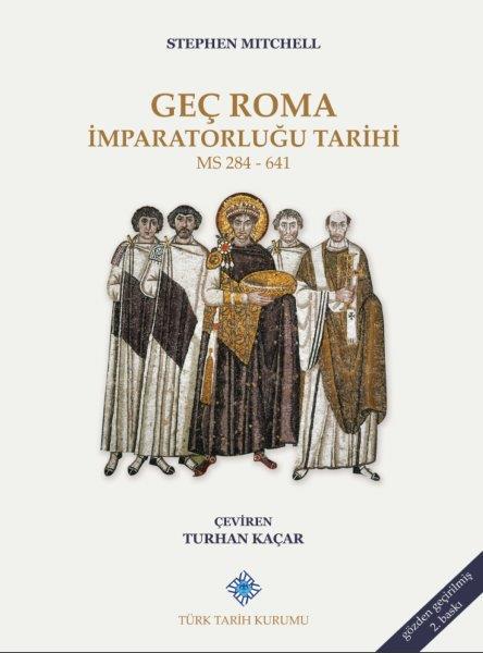 Geç Roma İmparatorluğu Tarihi M.S. 284-641, 2020