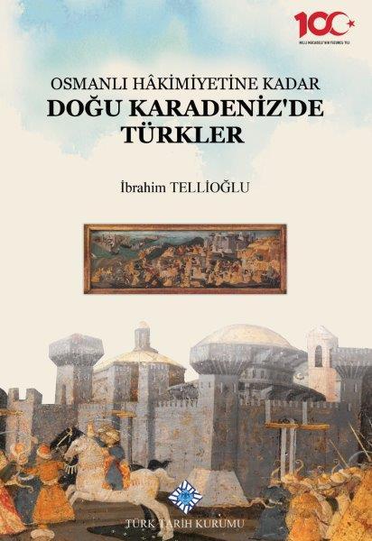 Osmanlı Hâkimiyetine Kadar Doğu Karadeniz'de Türkler, 2020