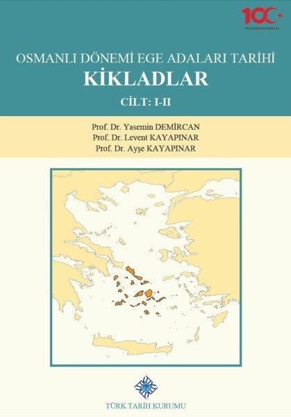 Osmanlı Dönemi Ege Adaları Tarihi KİKLADLAR Cilt: I,II, 2020