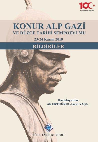 KONUR ALP GAZİ ve Düzce Tarihi Sempozyumu 23-24 Kasım 2018 (Bildiriler), 2020