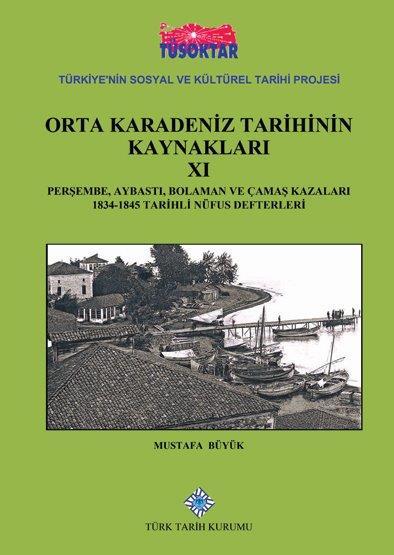 Orta Karadeniz Tarihinin Kaynakları XI (Perşembe, Aybastı, Bolaman ve Çamaş Kazaları 1834-1845), 2020