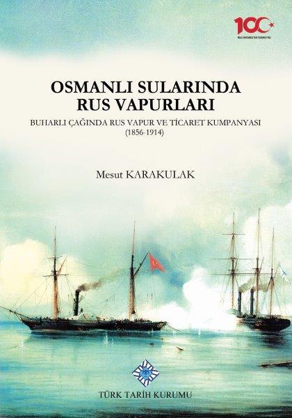 Osmanlı Sularında Rus Vapurları, Buharlı Çağında Rus Vapur ve Ticaret Kumpanyası (1856-1914), 2020