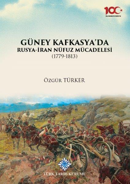 Güney Kafkasya'da Rusya-İran Nüfuz Mücadelesi(1779-1813), 2020