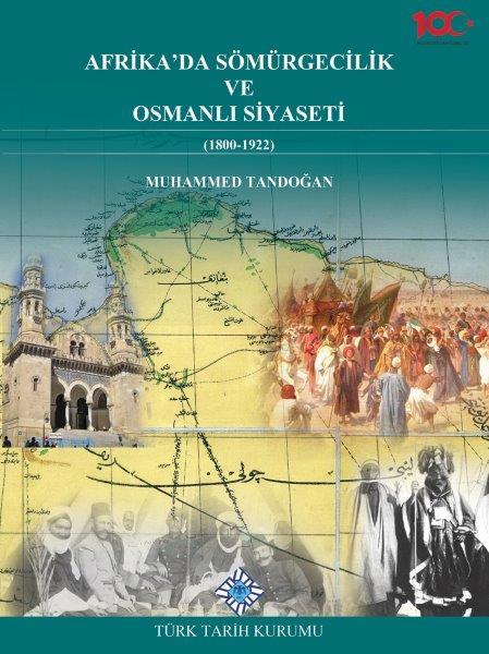 Afrika'da Sömürgecilik ve Osmanlı Siyaseti (1800-1922), 2020