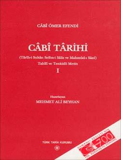 Câbî Târihi 1 (Târîh-i Sultân Selîm-i Sâlis ve Mahmûd-ı Sânî) Tahlîl ve Tenkidli metin, 2003