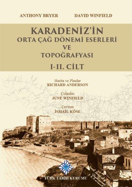 Karadeniz'in Orta Çağ Dönemi Eserleri ve Topoğrafyası I-II. Cilt(Takım), 2020