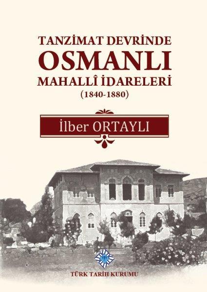 Tanzimat Devrinde Osmanlı Mahallî İdareleri (1840 - 1880), 2020