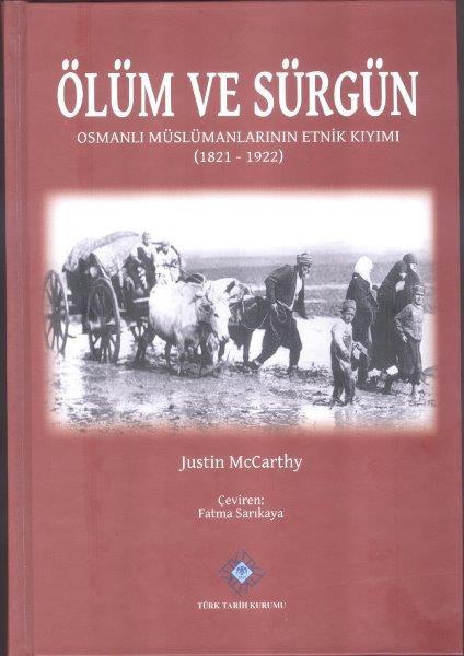 Ölüm ve Sürgün Osmanlı Müslümanlarının Etnik Kıyımı (1821 - 1922), 2020