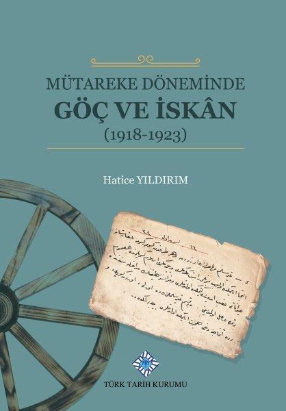 Mütareke Döneminde Göç ve İskân(1918-1923), 2020