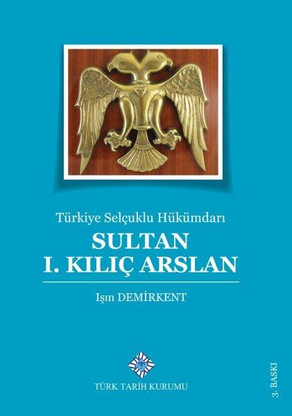 Türkiye Selçuklu Hükümdarı Sultan I. Kılıç Arslan, 2020