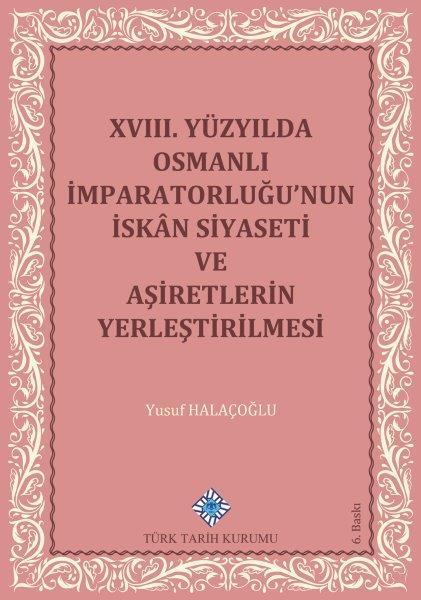 XVIII. Yüzyılda Osmanlı İmparatorluğu'nun İskân Siyaseti ve Aşiretlerin Yerleştirilmesi, 2020