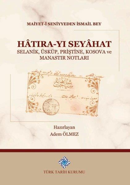 Hâtıra-Yı Seyâhat Selanik, Üsküp, Priştine, Kosova ve Manastır Notları, 2020