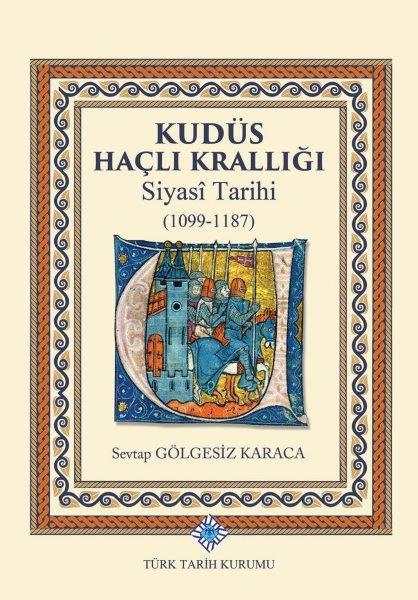 Kudüs Haçlı Krallığı Siyasî Tarihi(1099-1187), 2020