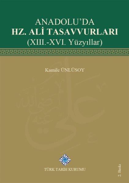 Anadolu'da Hz. Ali Tasavvurları(XIII.-XVI. Yüzyıllar), 2020