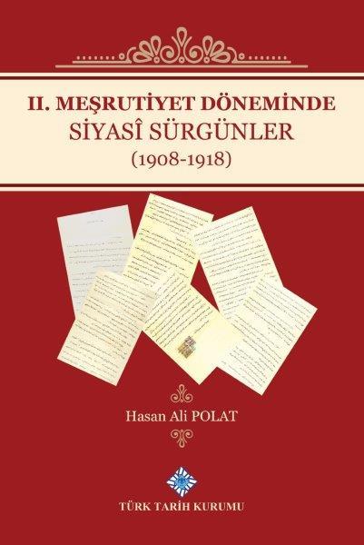 II. Meşrutiyet Döneminde Siyasî Sürgünler(1908-1918), 2020