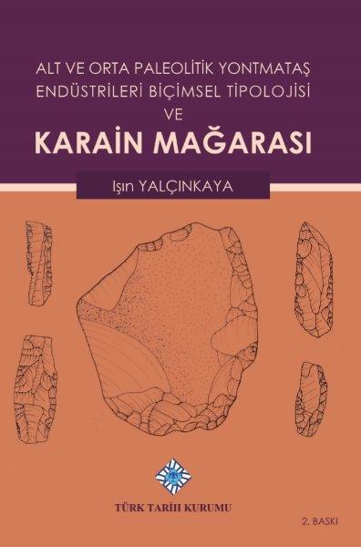 Alt ve Orta Paleolitik Yontmataş Endüstrileri Biçimsel Tipolojisi ve Karain Mağarası, 2020