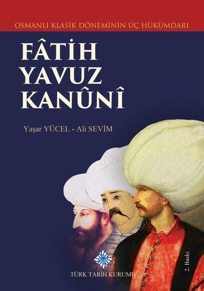Osmanlı Klasik Döneminin Üç Hükümdarı Fâtih Yavuz Kanûnî, 2020