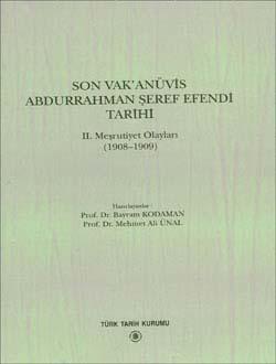 Son Vak`anüvis Abdurrahman Şeref Efendi Tarihi II Meşrutiyet Olayları (1908 - 1909), 1996