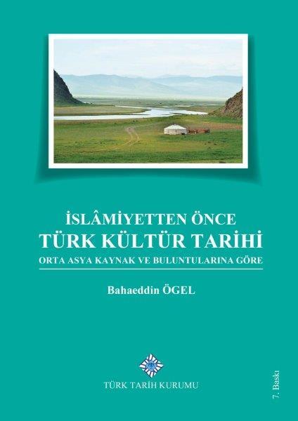 İslâmiyetten Önce Türk Kültür Tarihi Orta Asya Kaynak ve Buluntularına Göre, 2020