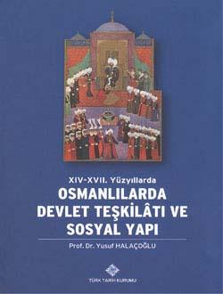 XIV-XVII. Yüzyıllarda Osmanlılarda Devlet Teşkilâtı ve Sosyal Yapı, 2021