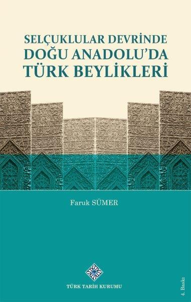Selçuklular Devrinde Doğu Anadolu`da Türk Beylikleri, 2021