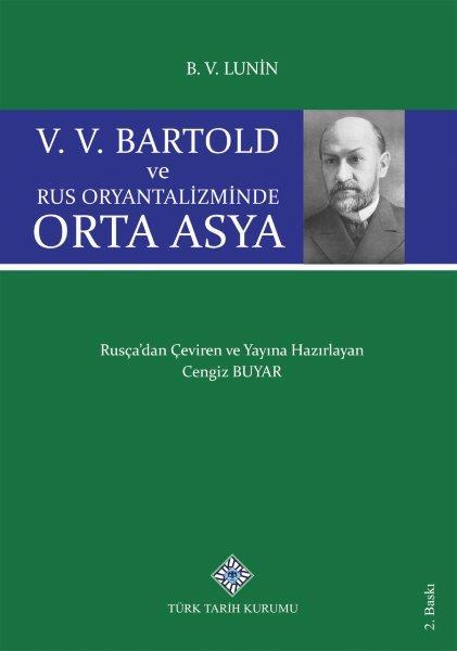 V.V. Bartold ve Rus Oryantalizminde Orta Asya, 2021