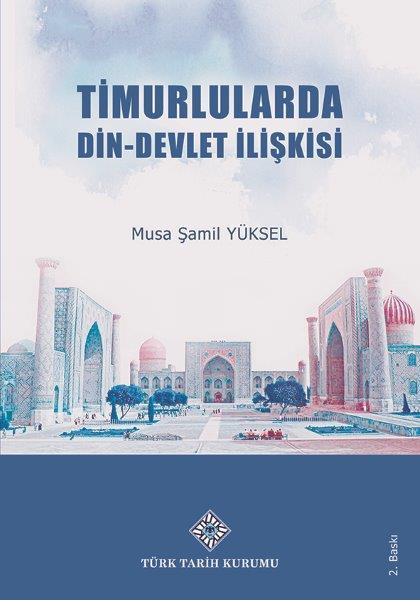 Timurlularda Din-Devlet İlişkisi, 2021