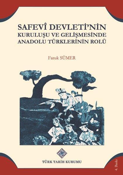 Safevî Devleti'nin Kuruluşu Ve Gelişmesinde Anadolu Türklerinin Rolü, 2021