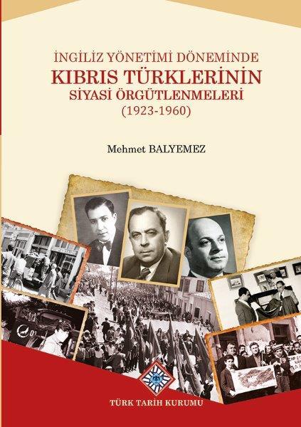 İngiliz Yönetimi Döneminde Kıbrıs Türklerinin Siyasi Örgütlenmeleri (1923-1960), 2021