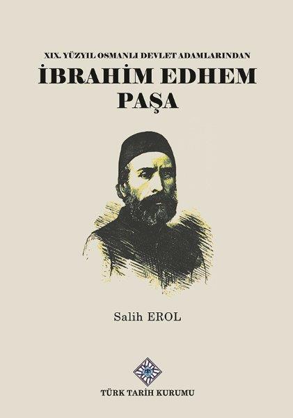 XIX.Yüzyıl Osmanlı Devlet Adamlarından İbrahim Edhem Paşa, 2021